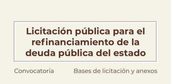 Convocatoria para la licitación pública para el refinanciamiento de la deuda pública del Estado