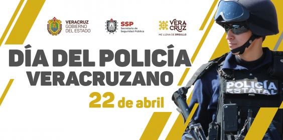 DÍA DEL POLICÍA VERACRUZANO