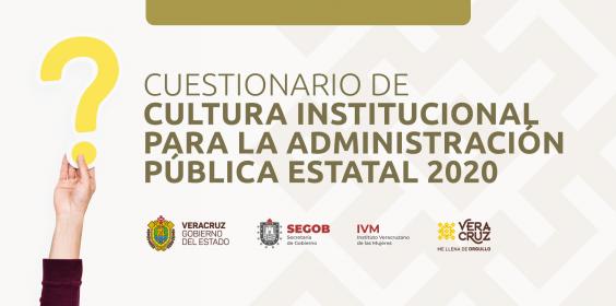 Cuestionario de Cultura Institucional para la Administración Pública Estatal 2020